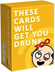 These Cards Will Get You Drunk - Fun Adult Drinking Card Game for Parties