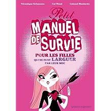 Petit manuel de survie pour les filles... : ...Qui se font larguer par leur mec