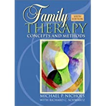 Family Therapy: Concepts and Methods, Sixth Edition by Michael P. Nichols (2003-03-18)