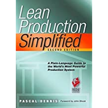 [Lean Production Simplified: A Plain-Language Guide to the World's Most Powerful Production System] (By: Pascal Dennis) [published: March, 2007]