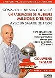 Comment je me suis constitué un patrimoine de plusieurs millions d'euros avec un salaire 1750 euros