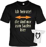 Fun T-Shirt für Junggesellenabschied - Ich heirate! die sind nur zum Saufen hier - JGA - Hochzeit - Farbe: schwarz