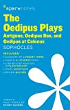 Oedipus Plays by Sophocles, The: Antigone, Oedipus Rex, Oedipus at Colonus (SparkNotes Literature Guide)