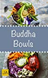 Buddha Bowls - Das Superfood aus der Schüssel (Super Bowls, Vegane Bowls, Breakfast Bowls, Express Bowls, Ramen, Superfood Kochbuch) (German Edition)