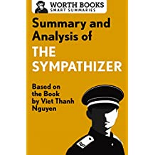 Summary and Analysis of The Sympathizer: Based on the Book by Viet Thanh Nguyen (Smart Summaries) (English Edition)