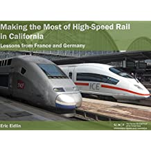Making the Most of High-Speed Rail in California: Lessons from France and Germany (Urban Policy Papers) (English Edition)