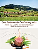 Eine kulinarische Entdeckungsreise durch das Allgäu, den Bregenzer Wald und das Kleinwalstertal