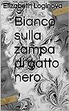 Scarica Libro Bianco sulla zampa di gatto nero (PDF,EPUB,MOBI) Online Italiano Gratis