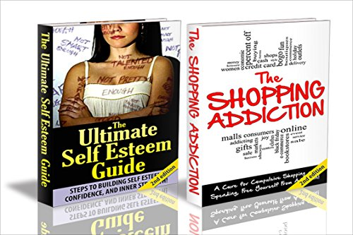 HUMAN BEHAVIOUR BOX SET #9: The Shopping Addiction 2nd Edition & The Ultimate Self Esteem 2nd Edition (Shopping Addiction, Addiction, Compulsive Shopping, ... OCD, Self-Help, Impulsive Buying)