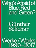 G?nther Selichar: Who?s Afraid of Blue, Red and Green? (1990?2017)
