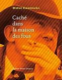 Caché dans la maison des fous (Sur le fil) (French Edition)