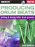 Erik Hawkins Producing Drum Beats Berklee Press Book/Cd