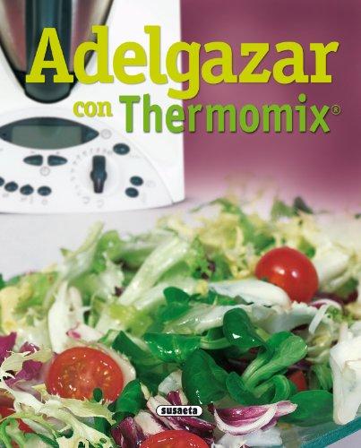 Adelgazar Con Thermomix por Equipo Susaeta epub