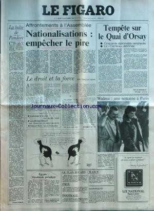 FIGARO (LE) [No 11544] du 15/10/1981 - affrontements a l'assemblee, nationalisations, empecher le pire - le droit et la force par terre - lastraegie de la ruine par noir - la mythologie renault par froment-meurice - edmond maire, non a l'etatisation la boite de pandore par rebois egypte , moubarak president le plan rocard foot , france et l'eire maroc , la guerre du sahara le president de solidarite et mme lech walesa a paris - tempete sur le quai d'orsay par de kergorlay