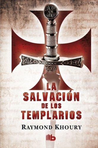 La salvación de los templarios (B DE BOLSILLO)