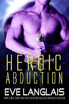 Heroic Abduction (Alien Abduction Book 5) (English Edition) von [Langlais, Eve]