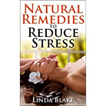 Natural Remedies to Reduce Stress (English Edition)