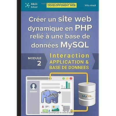 Créer un site web dynamique en PHP relié à une base de données MySQL: Interaction APPLICATION & BASE DE DONNÉES