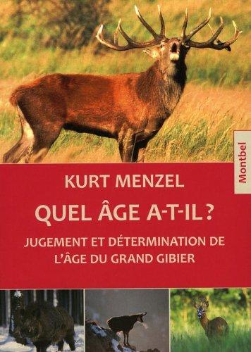 Quel âge a-t-il ?: Jugement et détermination de l'âge du grand gibier.
