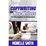 Copywriting for Non-Writers: A 12-Step Template for Entrepreneurs (English Edition)