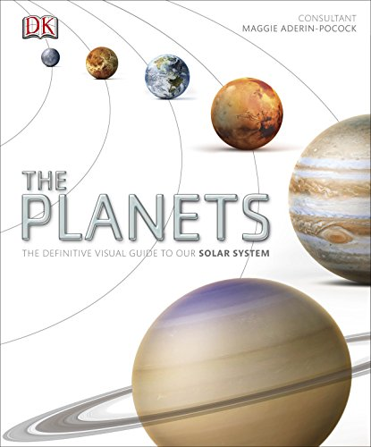 The Planets: The Definitive Visual Guide to Our Solar System (Eyewitness) (Childrens System Books Solar)