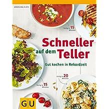 Schneller auf dem Teller (GU Themenkochbuch)