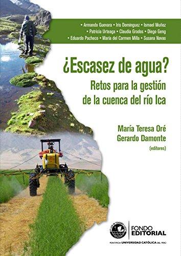 ¿Escasez de agua?: Retos para la gestión de la cuenca del río Ica