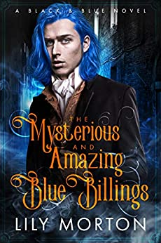The Mysterious and Amazing Blue Billings (A Black and Blue Novel Book 1) (English Edition) van [Morton, Lily]