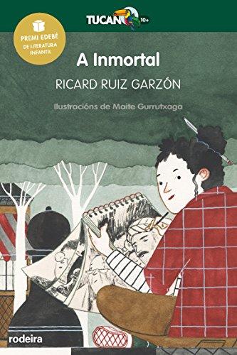 A Inmortal (Premio Edebé Infantil 2017) (Tucan verde) (Galician Edition) por Ricard Ruiz Garzón