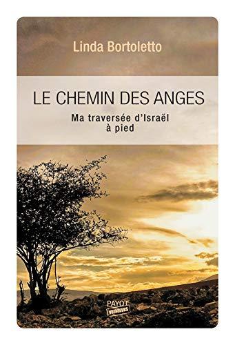 Le Chemin des anges: Ma traversée d'Israël à pied (Voyageurs Payot) (French Edition)