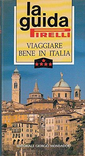 L- LA GUIDA PIRELLI VIAGGIARE BENE IN ITALIA -- MONDADORI --- 1995 - BS - ZCS278 - Amazon Libri