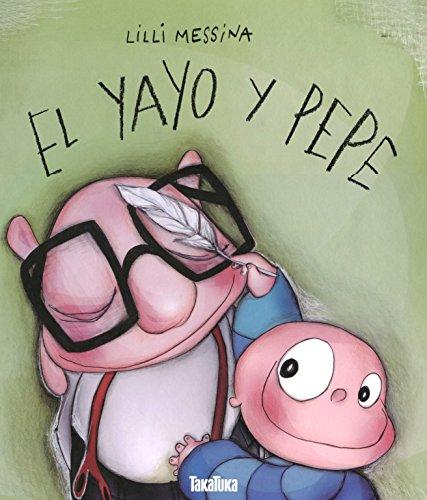 YAYO Y PEPE, EL por Lilli Messina