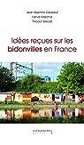 Idées reçues sur les bidonvilles en France par Marchal