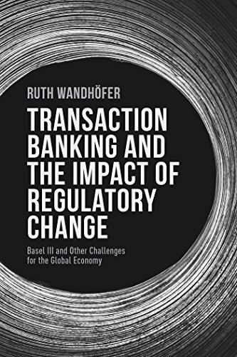 The Regulatory Black Hole: Basel III and Other Challenges for Transaction Banking and the Global Economy by Wandh?fer, Ruth (2014) Hardcover