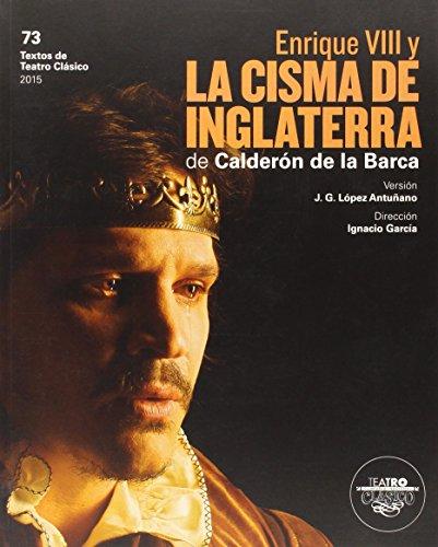 Enrique VIII y la cisma de Inglaterra (Textos De Teatro Clásico) por Pedro Calderón de la Barca