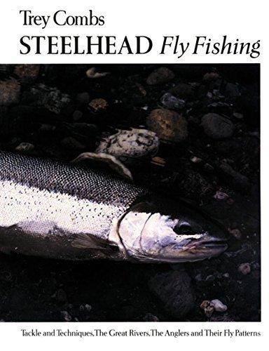 Steelhead Fly Fishing by Trey Combs (1999-02-01) -
