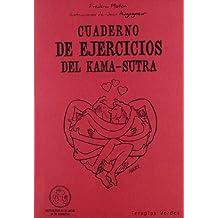 Cuaderno De Ejercicios Del Kama-Sutra (Terapias Cuadernos ejercicios)