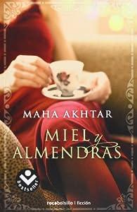 Miel y almendras par Maha Akhtar