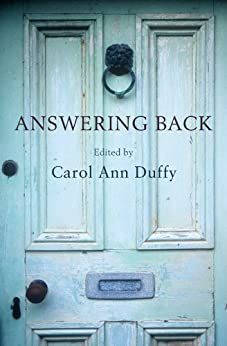 Answering Back: Living poets reply to the poetry of the past by [Duffy, Carol Ann]