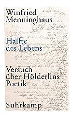 Hälfte des Lebens: Versuch über Hölderlins Poetik