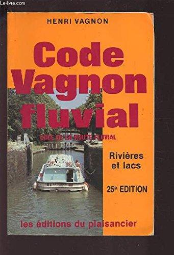 Code Vagnon fluvial, code de la route fluviale : rivières et lacs