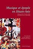 Musique et épopée en Haute-Asie : Mélanges offerts à Mireille Helffer à l'occasion de son 90e anniversaire