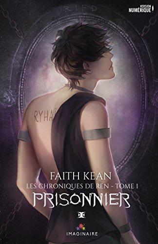Prisonnier: Les chroniques de Ren, T1