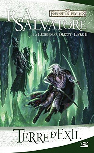 Terre d'exil: La Légende de Drizzt, T2 par R.A. Salvatore