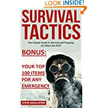 SURVIVAL TACTICS: Your Simple Guide to Survival and Prepping for When the SHTF (Survivalist, Safety, First Aid, Emergency, Survival Skills Book 2)