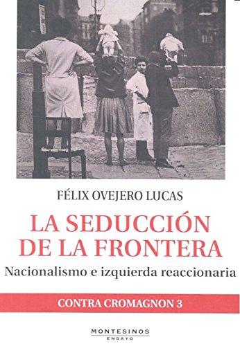 la-seduccion-de-la-frontera-nacionalismo-e-izquierda-reaccionaria-ensayo