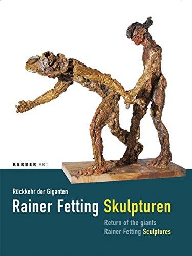 Rainer Fetting: Return of the Giants (Ruckkehr der Giganten) por Jurgen Fitschen
