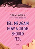 [(Tell Me Again How a Crush Should Feel)] [By (author) Sara Farizan] published on (May, 2015)