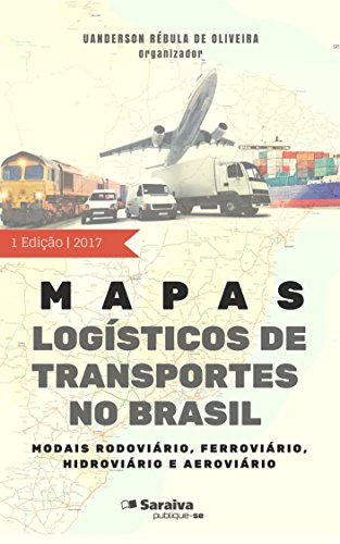 Mapas logísticos de transportes no Brasil (Portuguese Edition)