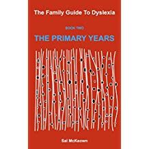 The Family Guide to Dyslexia Book 2: The Primary Years